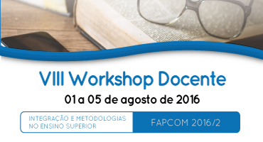 VIII Workshop Docente FAPCOM 2016/2