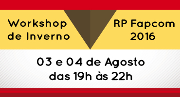 Workshop de Inverno - RP FAPCOM 2016