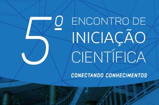 5º Encontro de Iniciação Científica