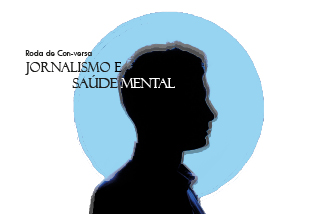 Roda de Con-versa sobre Jornalismo e Saúde Mental