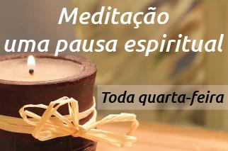 Meditação, uma pausa espiritual - Pastoral
