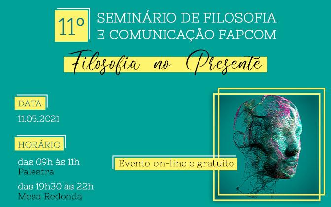 11º Seminário de Filosofia e Comunicação FAPCOM